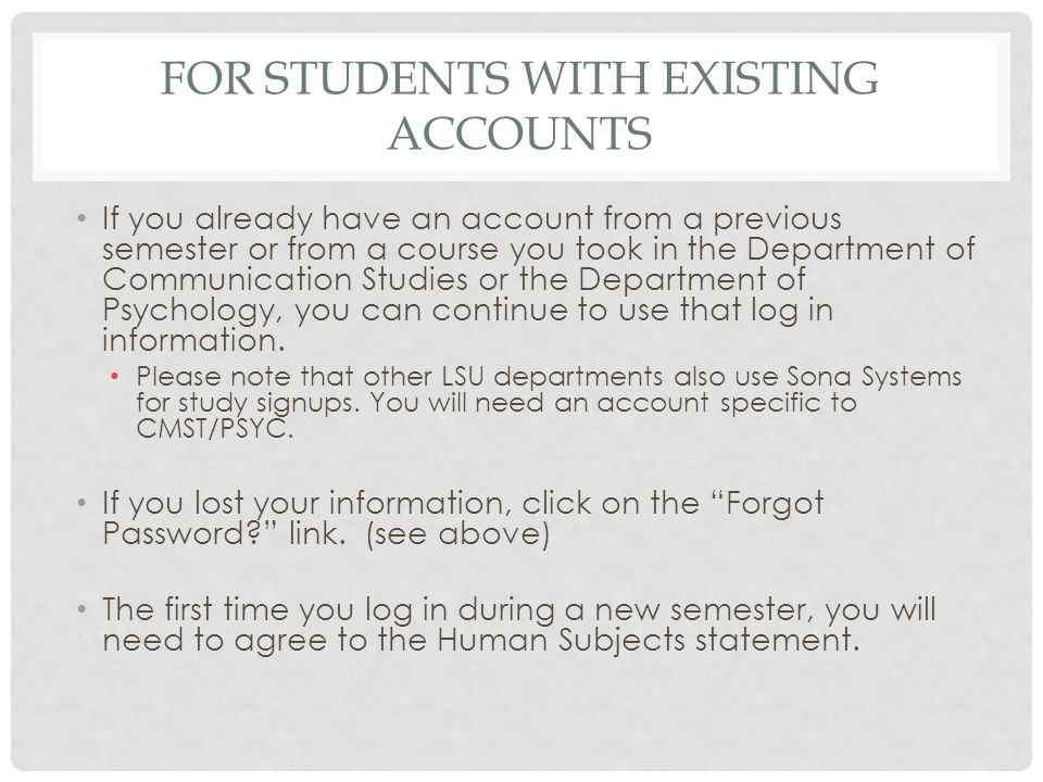 FOR STUDENTS WITH EXISTING ACCOUNTS If you already have an account from a previous semester or from a course you took in the Department of Communicati