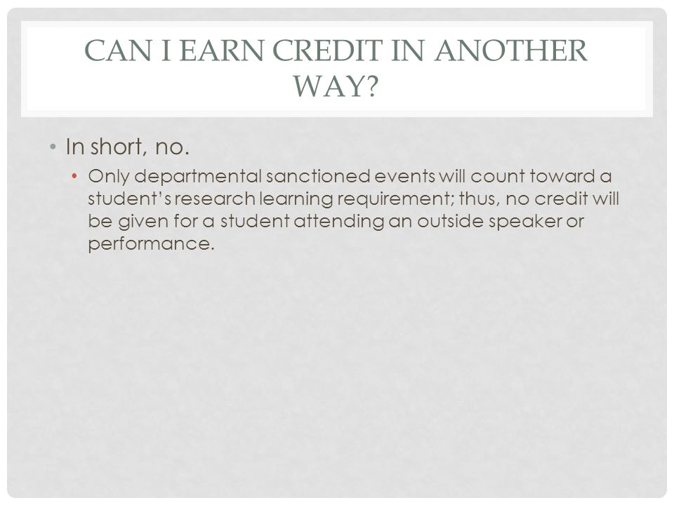 CAN I EARN CREDIT IN ANOTHER WAY. In short, no.