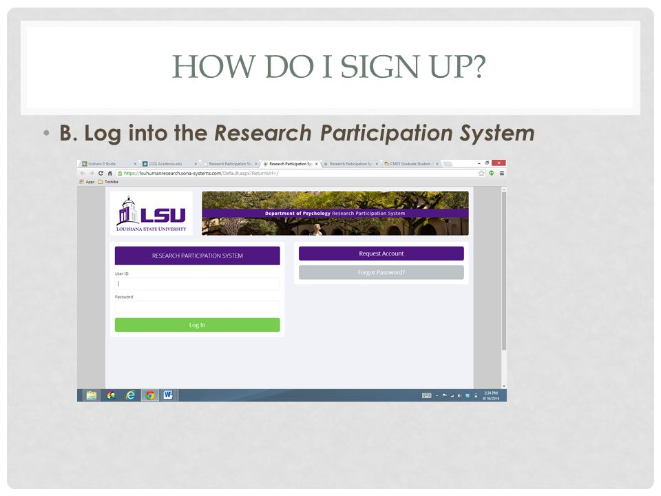 HOW DO I SIGN UP B. Log into the Research Participation System