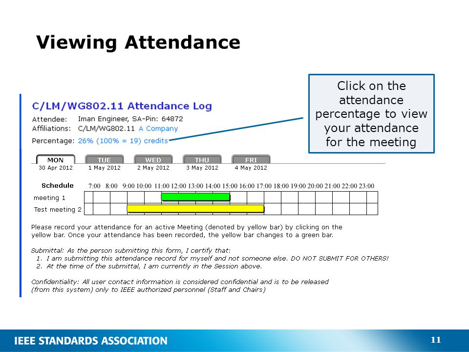11 Viewing Attendance Click on the attendance percentage to view your attendance for the meeting