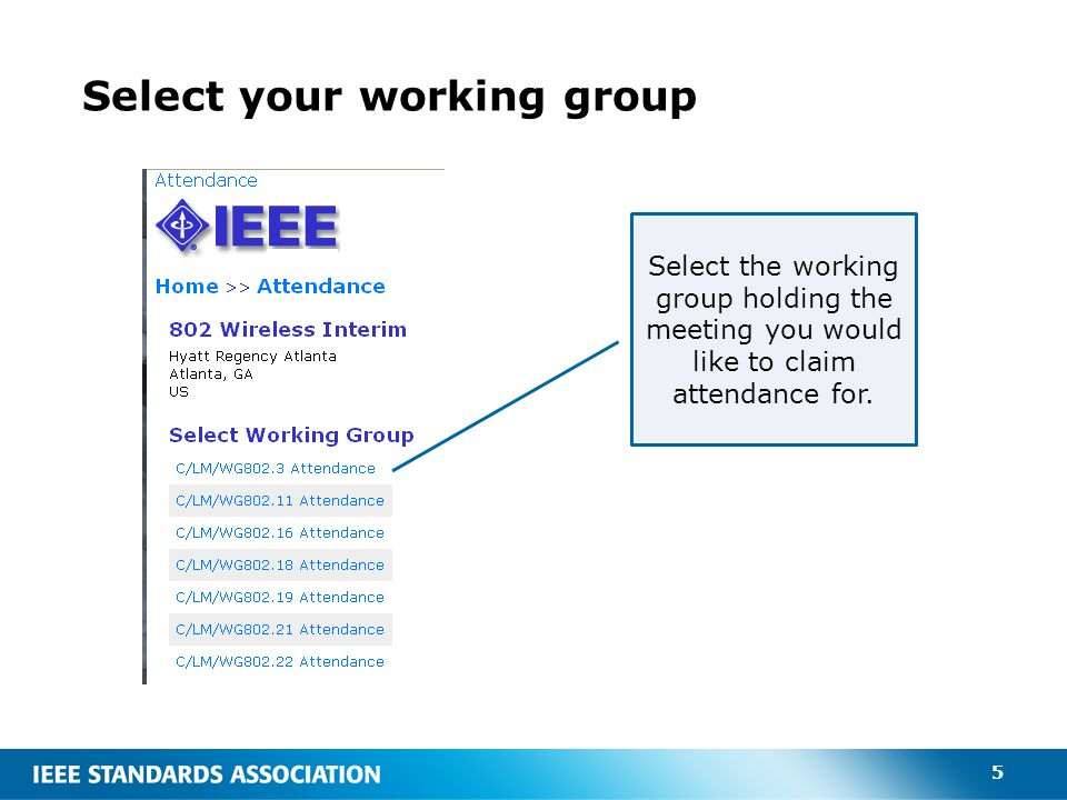 5 Select your working group Select the working group holding the meeting you would like to claim attendance for.