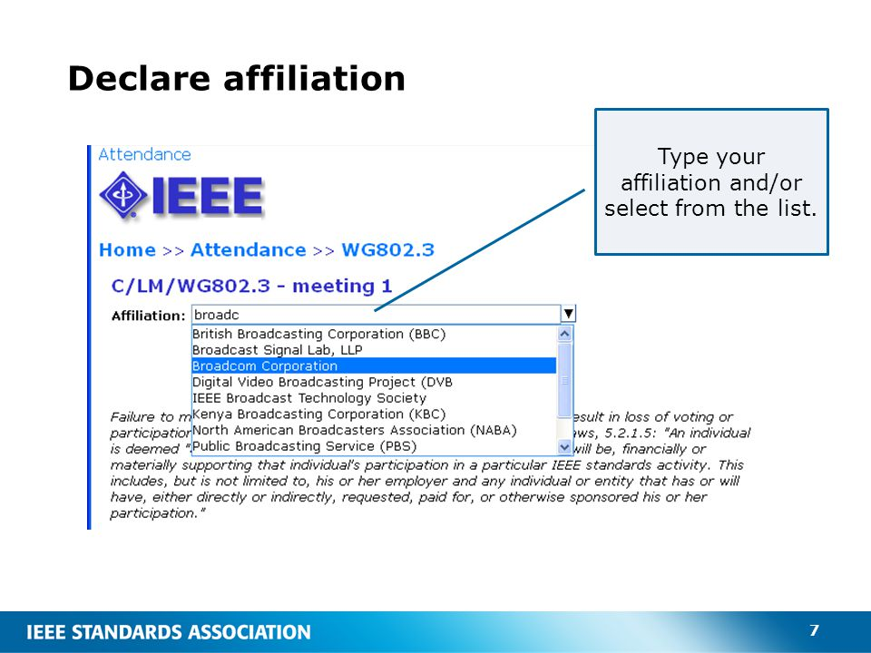 7 Declare affiliation Type your affiliation and/or select from the list.