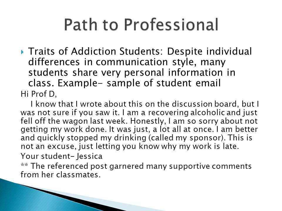  Traits of Addiction Students: Despite individual differences in communication style, many students share very personal information in class.