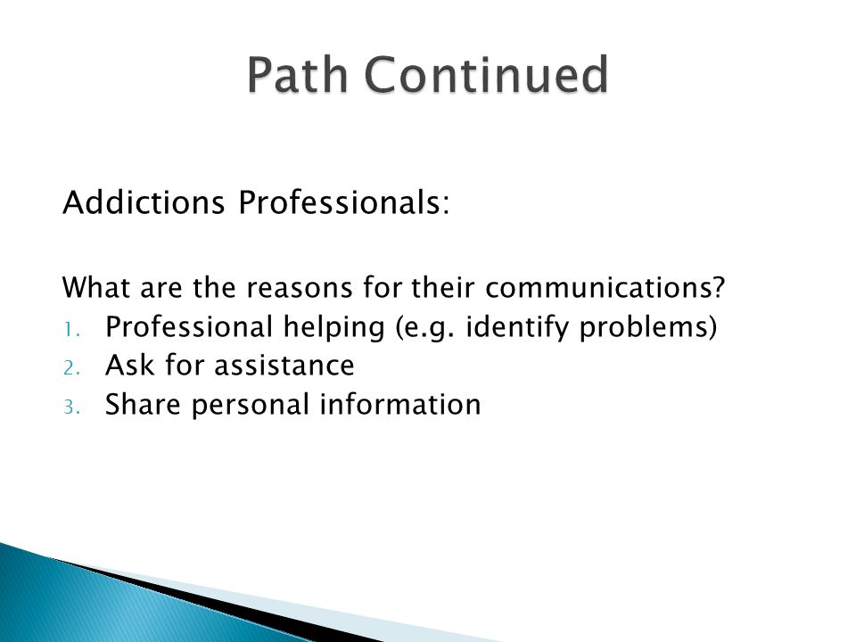 Addictions Professionals: What are the reasons for their communications.