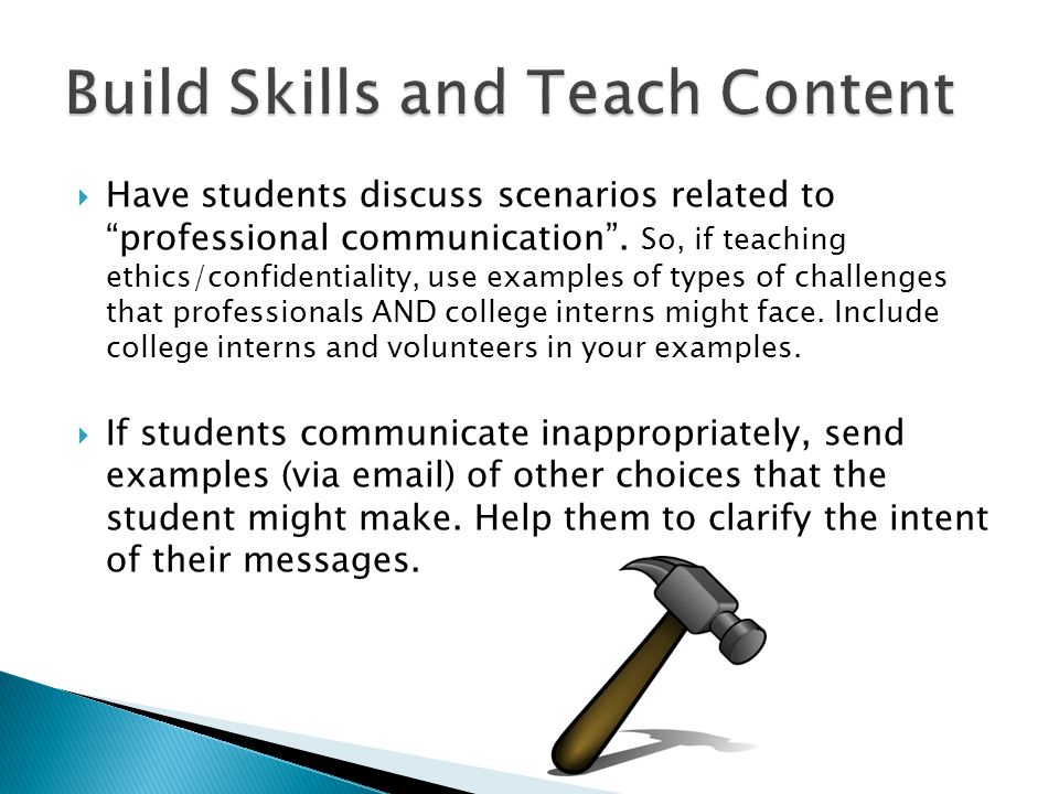  Have students discuss scenarios related to professional communication .