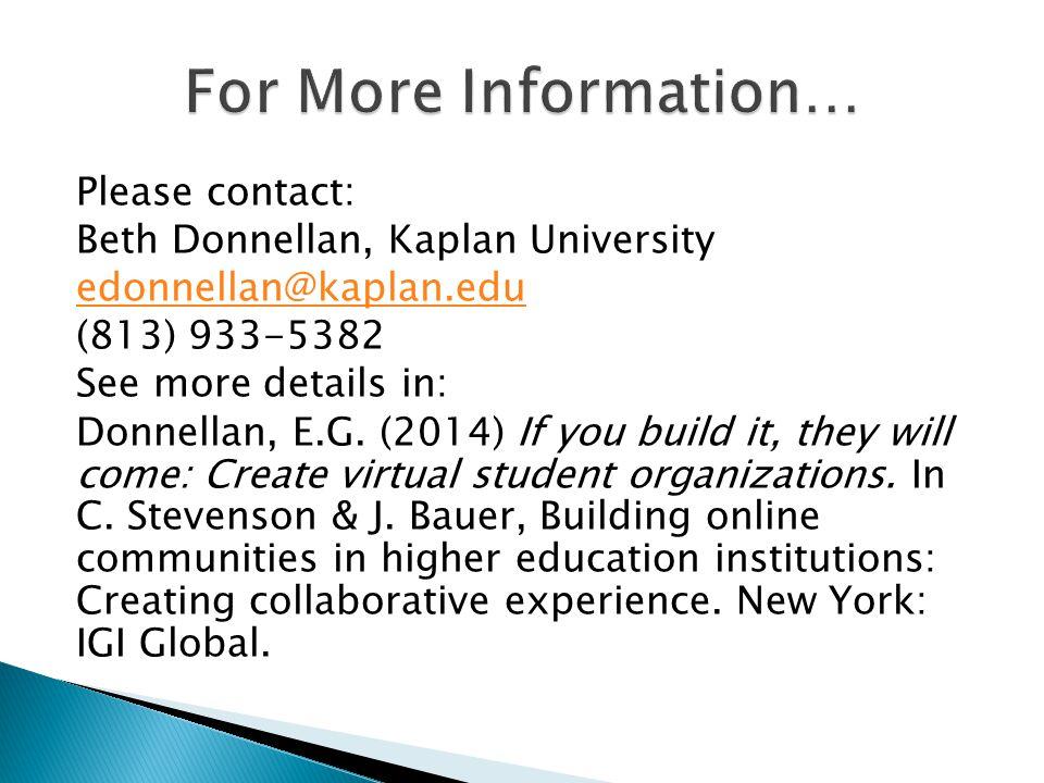 Please contact: Beth Donnellan, Kaplan University edonnellan@kaplan.edu (813) 933-5382 See more details in: Donnellan, E.G.