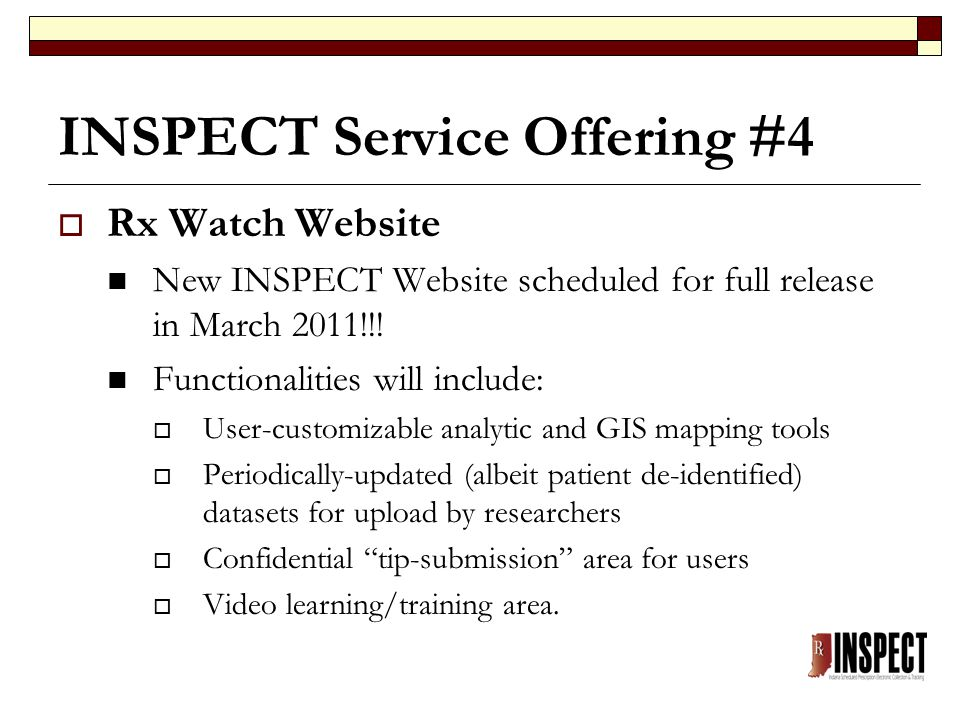 INSPECT Service Offering #4  Rx Watch Website New INSPECT Website scheduled for full release in March 2011!!.