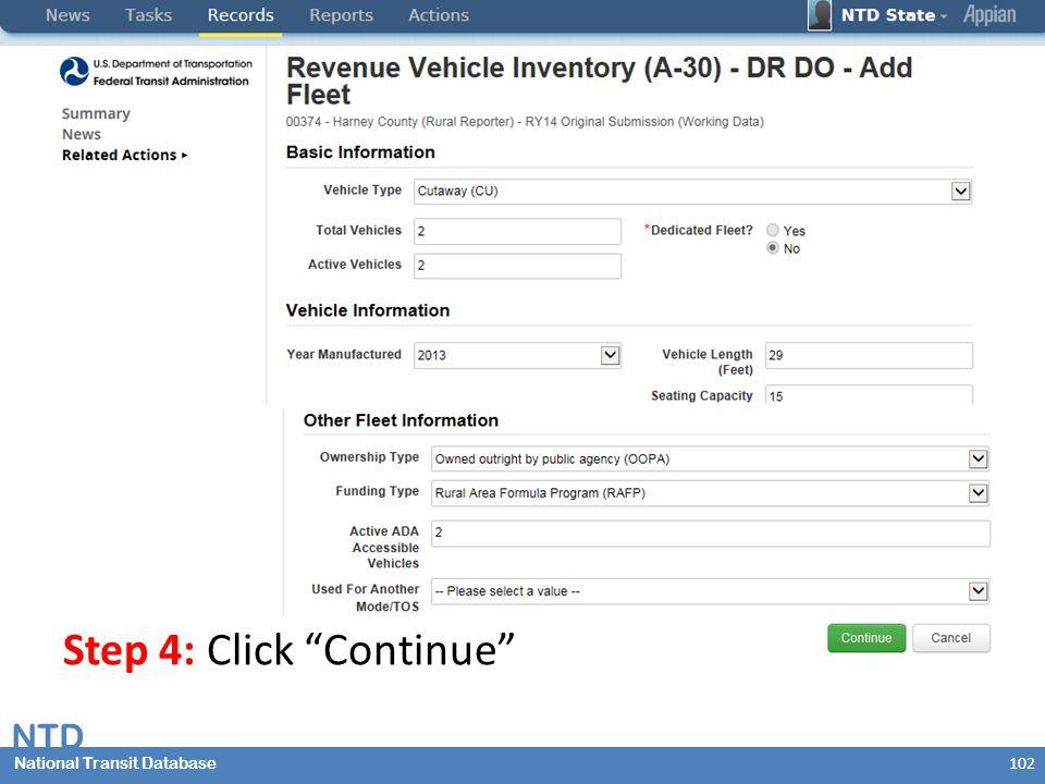 National Transit Database NTD National Transit Database Step 4: Click Continue 102