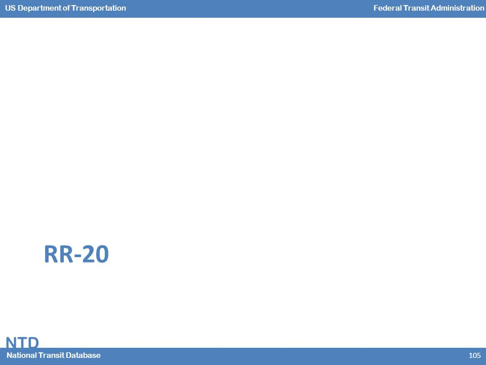 NTD National Transit Database US Department of TransportationFederal Transit Administration RR-20 105