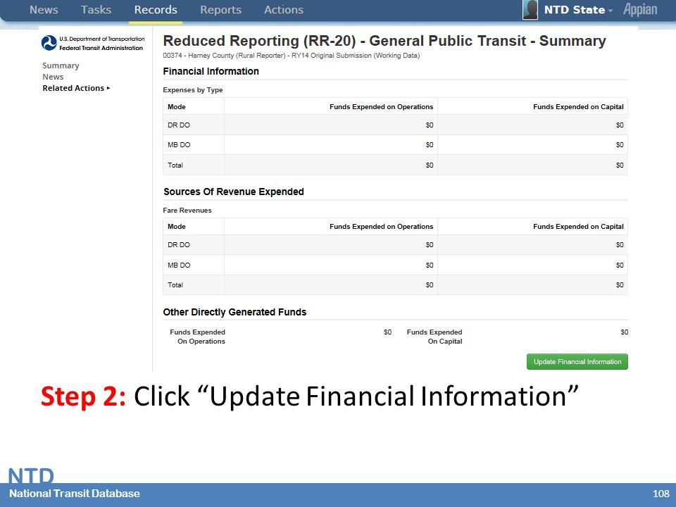 National Transit Database NTD National Transit Database Step 2: Click Update Financial Information 108