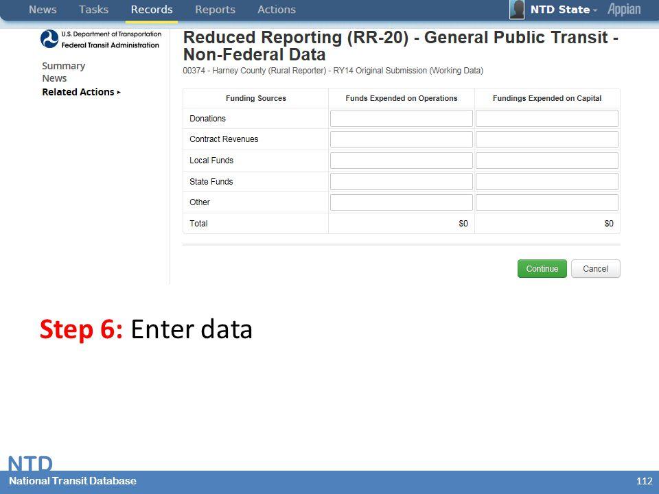National Transit Database NTD National Transit Database Step 6: Enter data 112