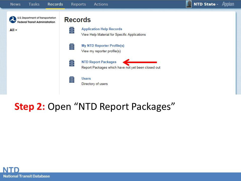 NTD National Transit Database US Department of TransportationFederal Transit Administration Step 2: Open NTD Report Packages