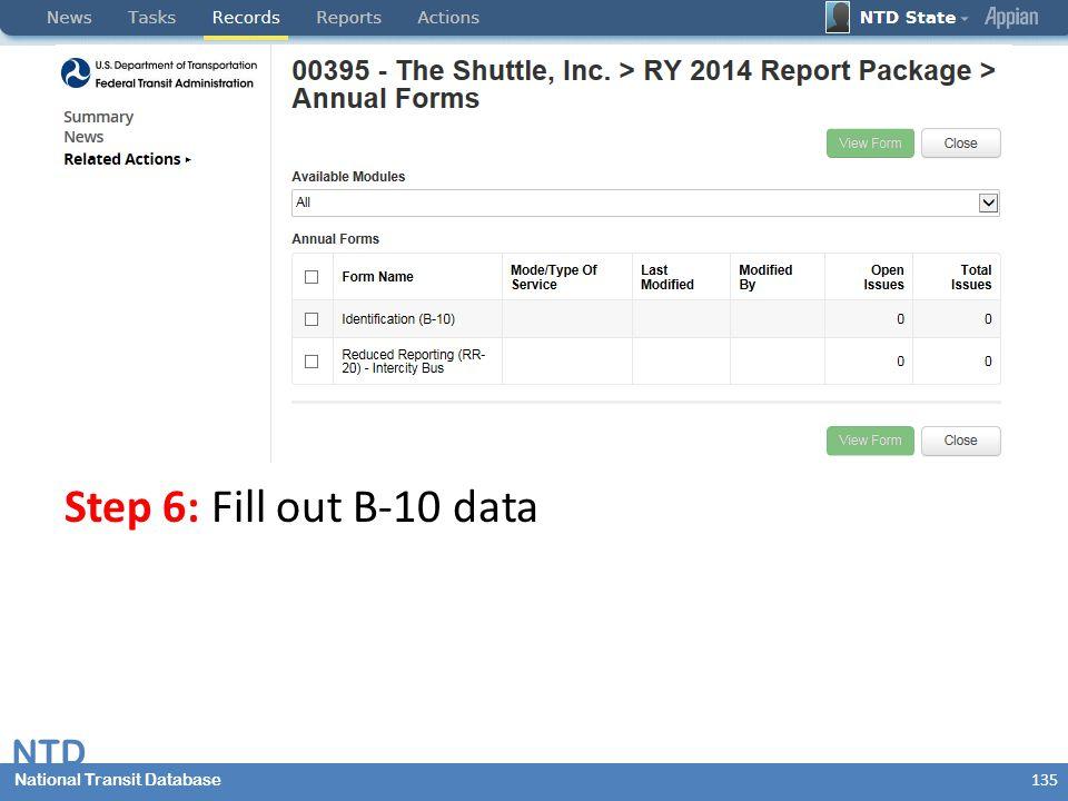 National Transit Database NTD National Transit Database Step 6: Fill out B-10 data 135