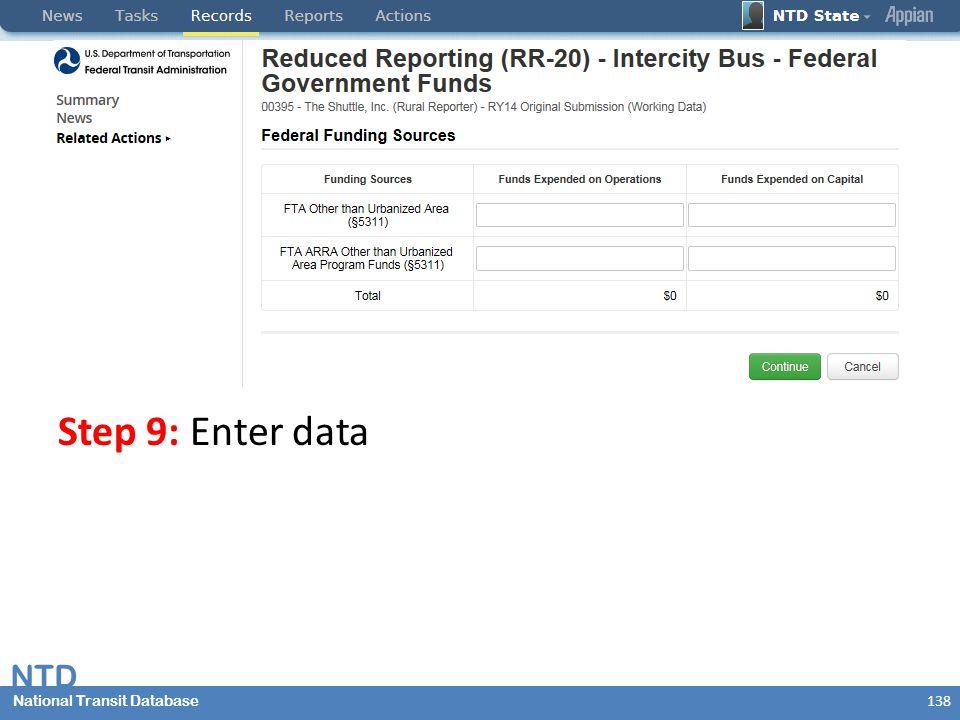 National Transit Database NTD National Transit Database Step 9: Enter data 138