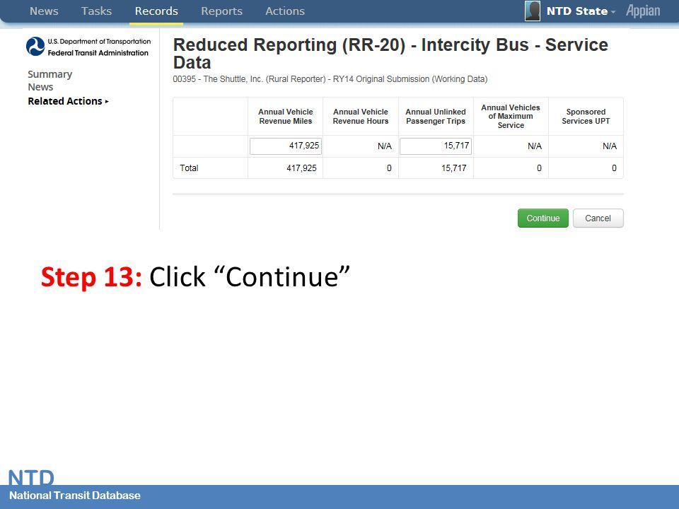 National Transit Database NTD National Transit Database Step 13: Click Continue