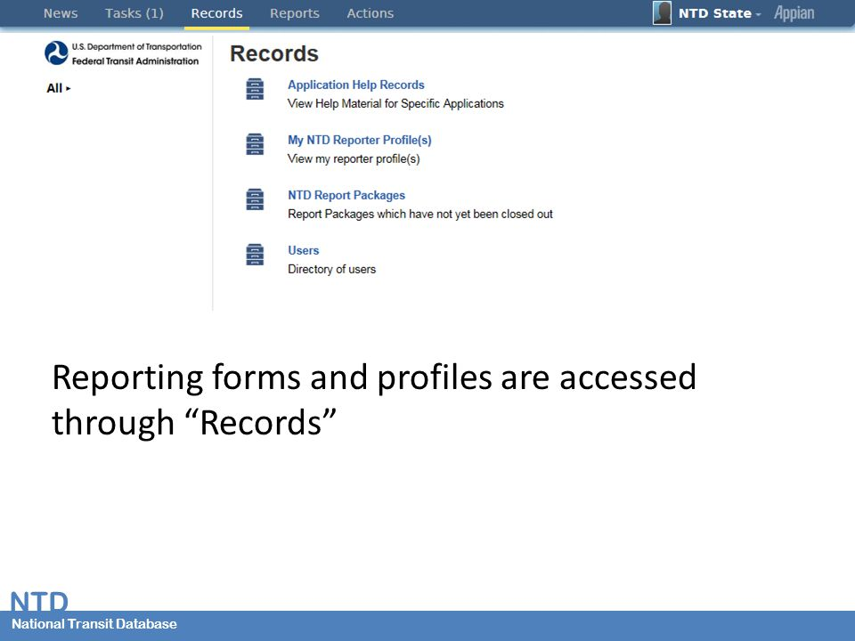 National Transit Database NTD National Transit Database Reporting forms and profiles are accessed through Records