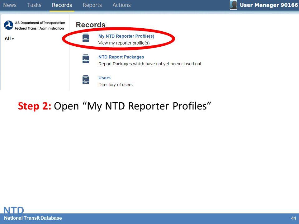 National Transit Database NTD National Transit Database Step 2: Open My NTD Reporter Profiles 44