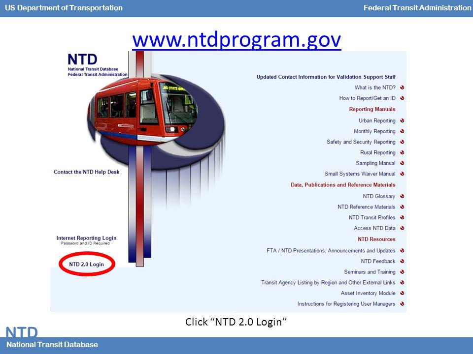 NTD National Transit Database US Department of TransportationFederal Transit Administration www.ntdprogram.gov Click NTD 2.0 Login