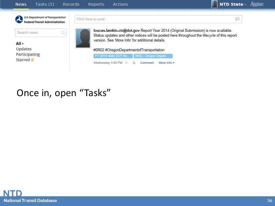 NTD National Transit Database US Department of TransportationFederal Transit Administration Once in, open Tasks 56