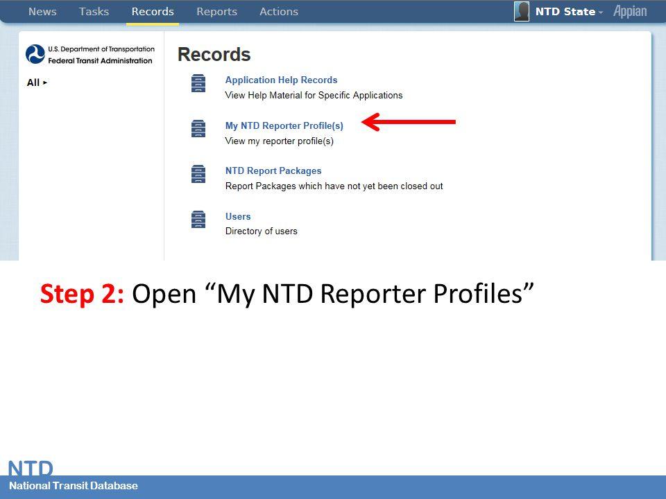National Transit Database NTD National Transit Database Step 2: Open My NTD Reporter Profiles