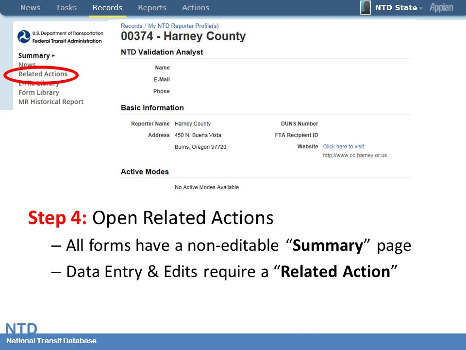 National Transit Database NTD National Transit Database Step 4: Open Related Actions – All forms have a non-editable Summary page – Data Entry & Edits require a Related Action