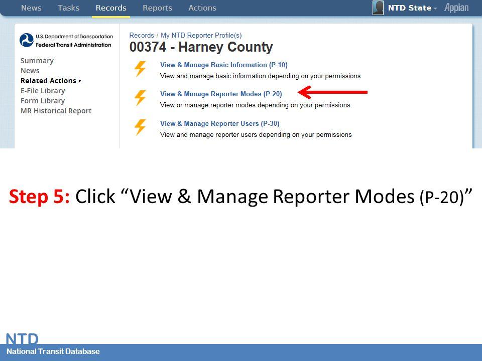 National Transit Database NTD National Transit Database Step 5: Click View & Manage Reporter Modes (P-20)