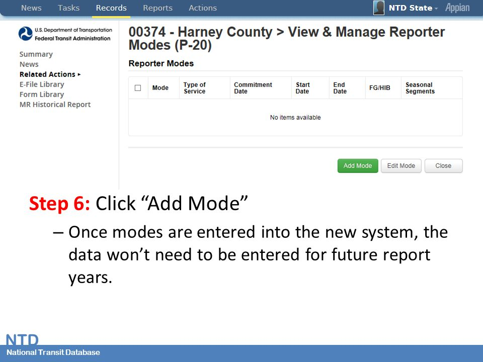 National Transit Database NTD National Transit Database Step 6: Click Add Mode – Once modes are entered into the new system, the data won't need to be entered for future report years.