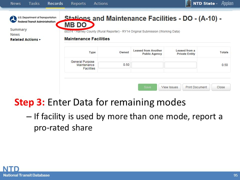National Transit Database NTD National Transit Database Step 3: Enter Data for remaining modes – If facility is used by more than one mode, report a pro-rated share 95