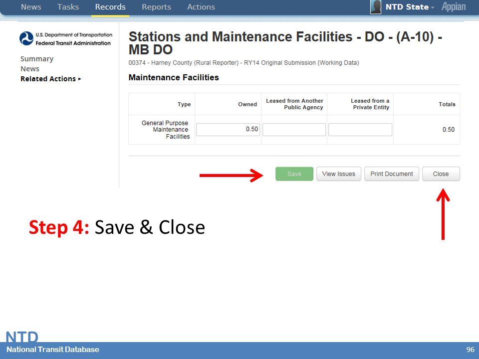 National Transit Database NTD National Transit Database Step 4: Save & Close 96