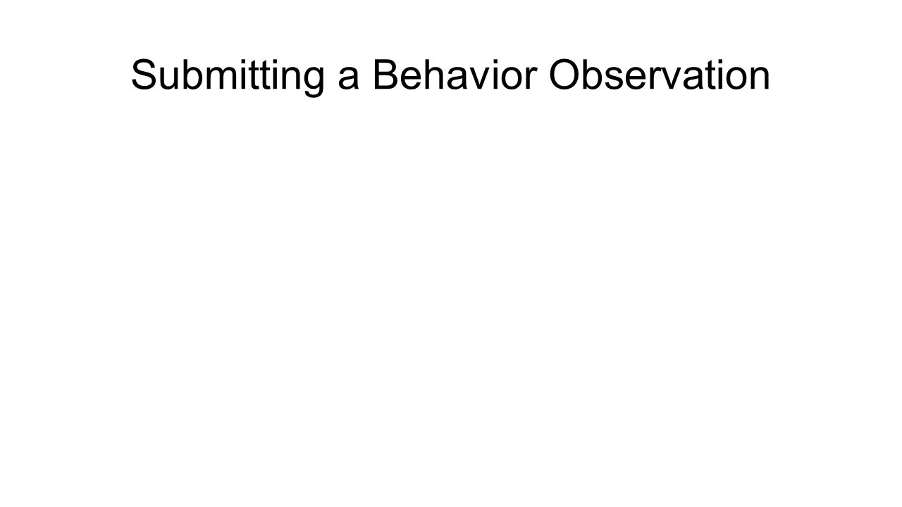 Submitting a Behavior Observation
