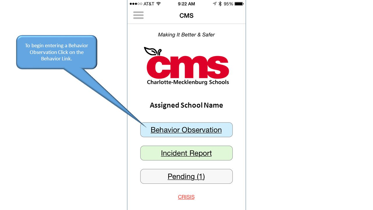 Assigned School Name To begin entering a Behavior Observation Click on the Behavior Link.