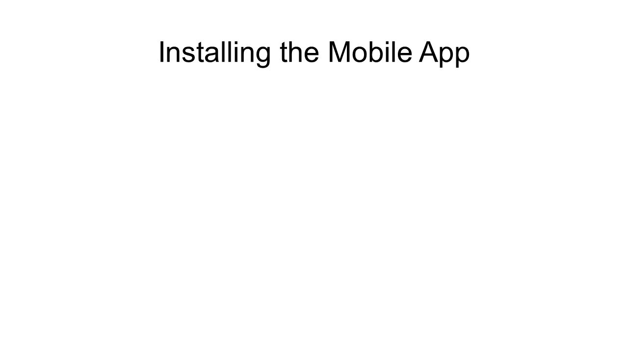 Installing the Mobile App