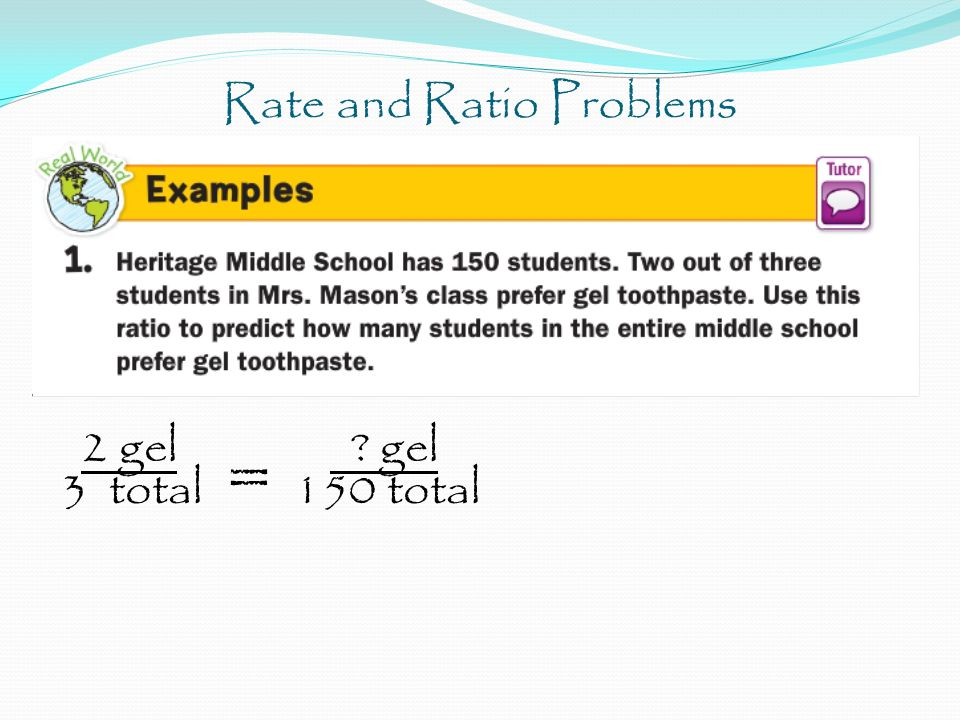 Rate and Ratio Problems 2 gel ? gel 3 total = 150 total