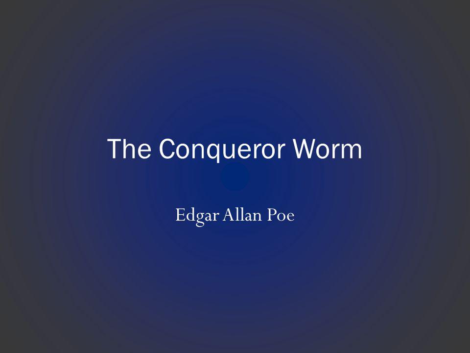 The Conqueror Worm Edgar Allan Poe