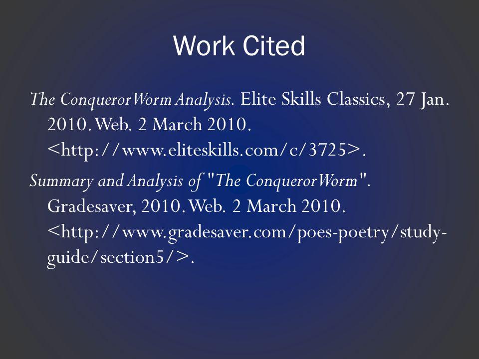 Work Cited The Conqueror Worm Analysis. Elite Skills Classics, 27 Jan.