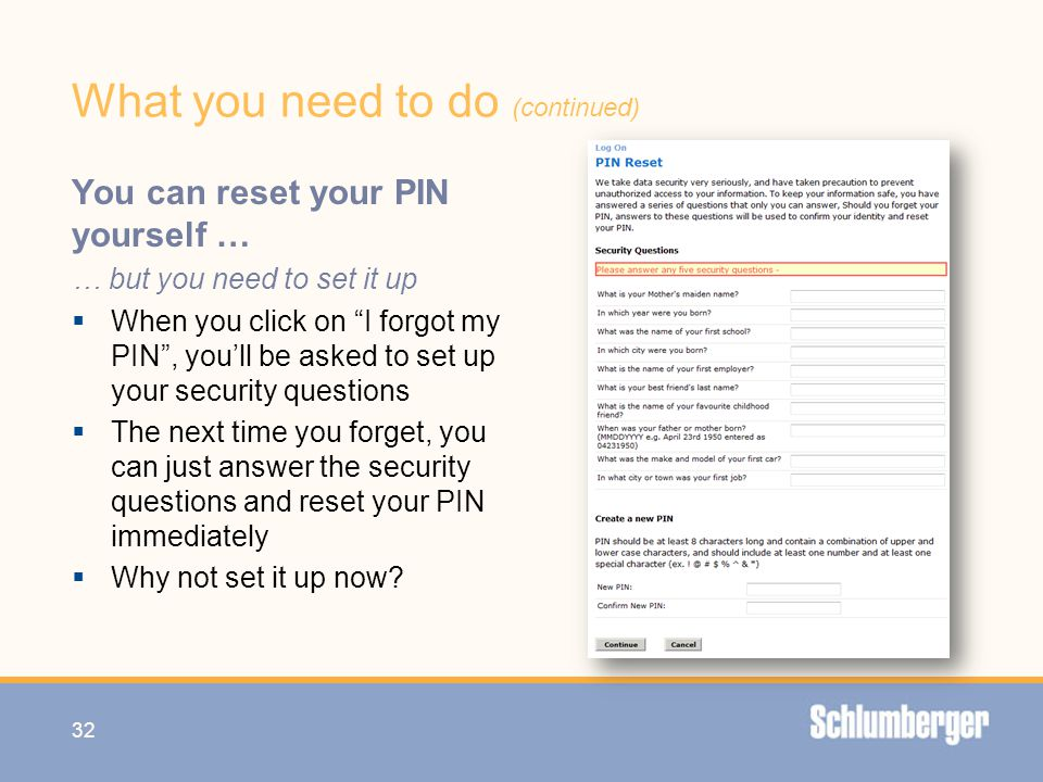 """What you need to do (continued) You can reset your PIN yourself … … but you need to set it up  When you click on """"I forgot my PIN"""", you'll be asked t"""