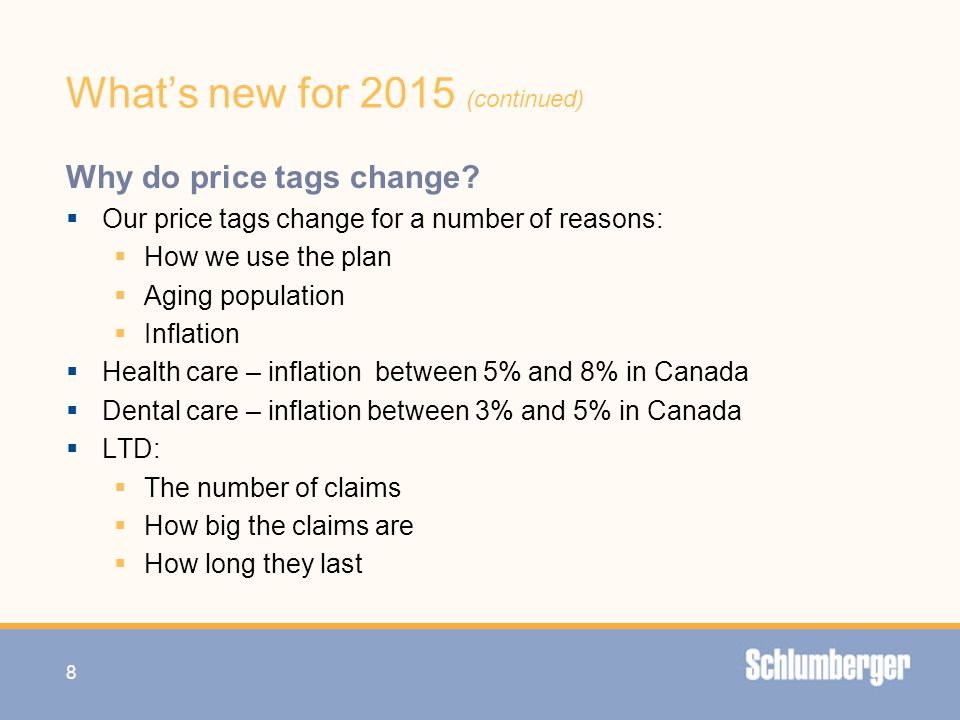 What's new for 2015 (continued) Why do price tags change?  Our price tags change for a number of reasons:  How we use the plan  Aging population 
