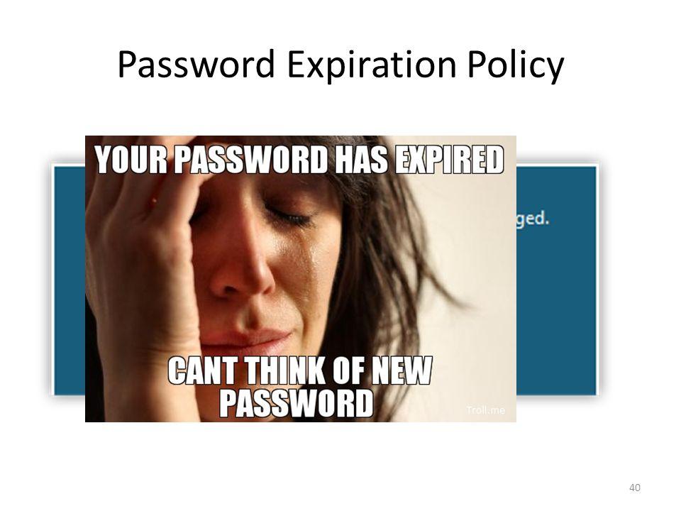 Password Expiration Policy 40
