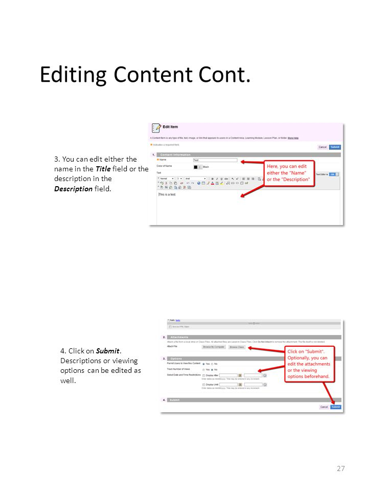 Editing Content Cont. 3. You can edit either the name in the Title field or the description in the Description field. 4. Click on Submit. Descriptions