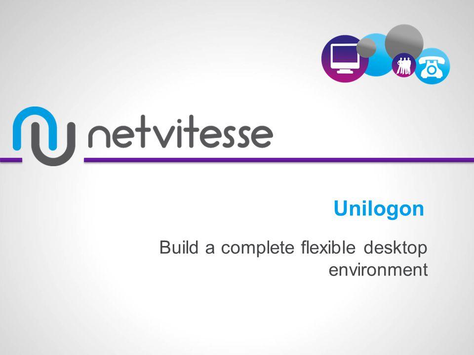 Build a complete flexible desktop environment Unilogon
