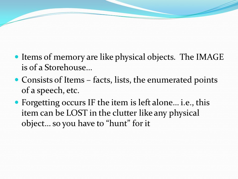 Items of memory are like physical objects.