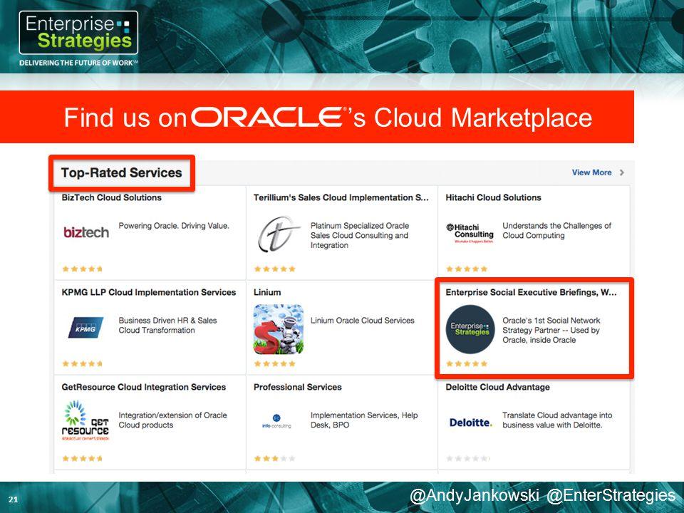 @AndyJankowski @EnterStrategies 21 Find us on's Cloud Marketplace