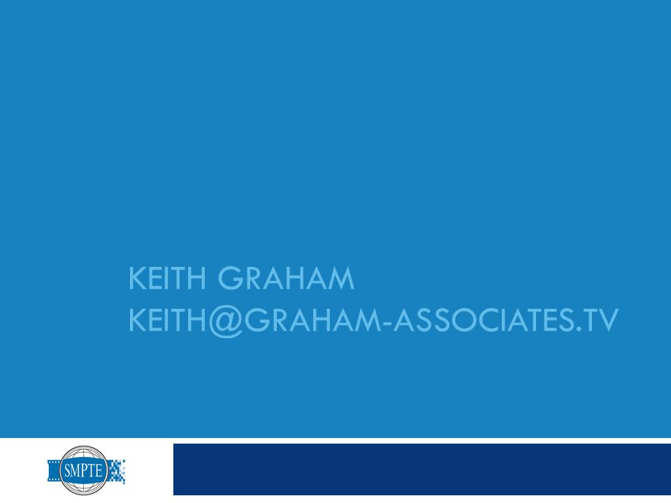 KEITH GRAHAM KEITH@GRAHAM-ASSOCIATES.TV