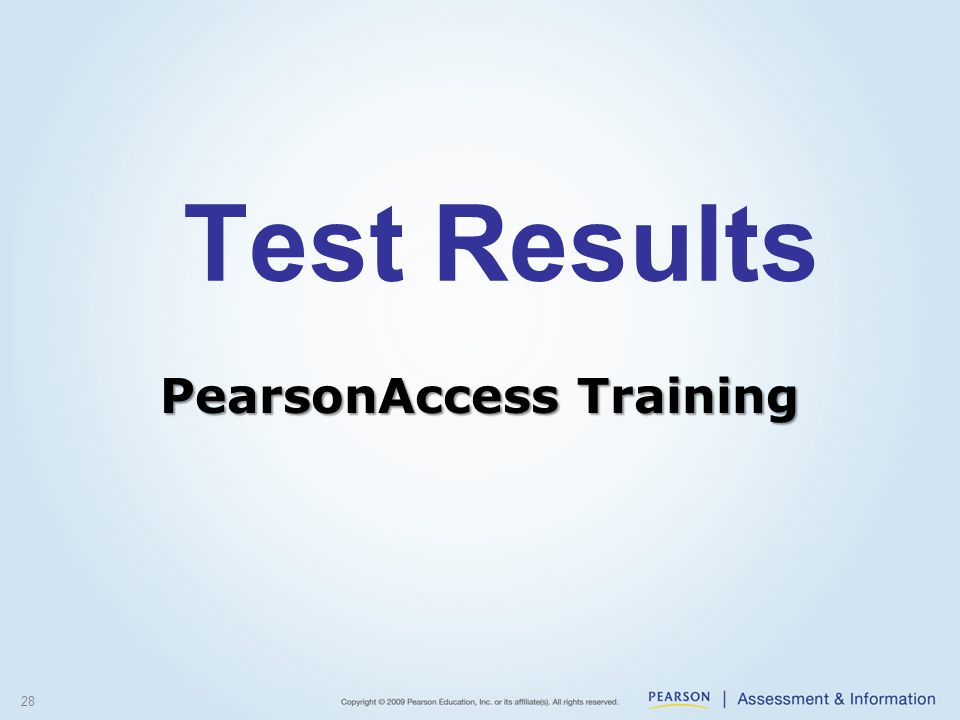 Test Results 28 PearsonAccess Training