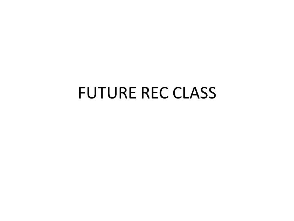 FUTURE REC CLASS