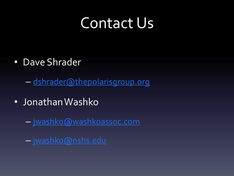 Contact Us Dave Shrader – dshrader@thepolarisgroup.org dshrader@thepolarisgroup.org Jonathan Washko – jwashko@washkoassoc.com jwashko@washkoassoc.com – jwashko@nshs.edu jwashko@nshs.edu