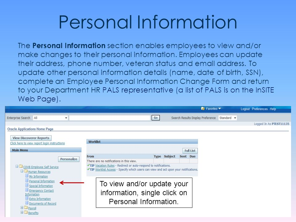 Personal Information The Personal Information section enables employees to view and/or make changes to their personal information. Employees can updat