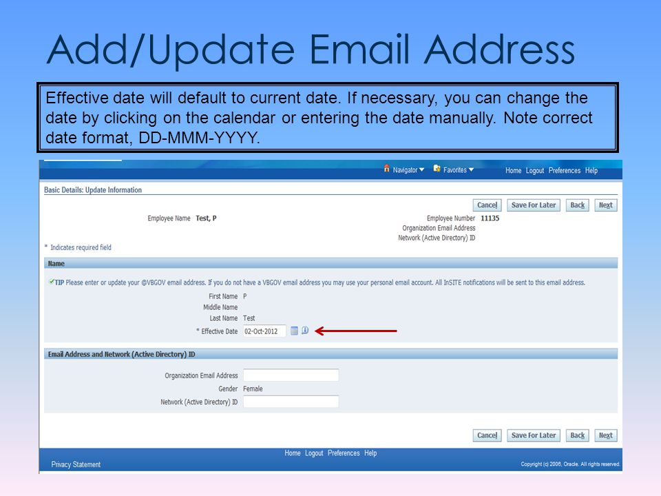 Add/Update Email Address Effective date will default to current date. If necessary, you can change the date by clicking on the calendar or entering th