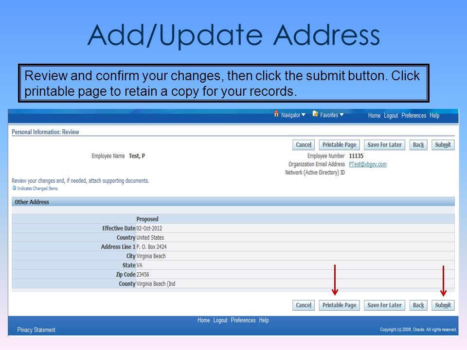 Add/Update Address Review and confirm your changes, then click the submit button. Click printable page to retain a copy for your records.