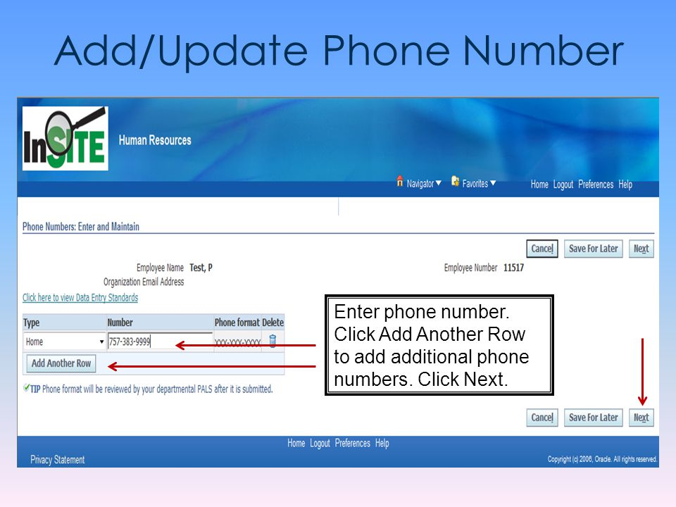 Add/Update Phone Number Enter phone number. Click Add Another Row to add additional phone numbers. Click Next.